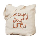 Occupy Your Life Tote Bag