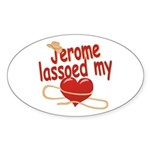 Jerome Lassoed My Heart Sticker (Oval)