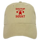 Shut Up And Squat Baseball Cap