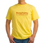 Blasphemy humor Yellow T-Shirt
