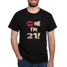 Kiss Me I'm 21 Black T-Shirt