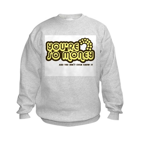 You're Money Baby Kids Sweatshirt