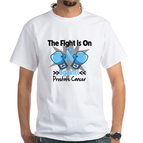 Fight is On Prostate Cancer White T-Shirt
