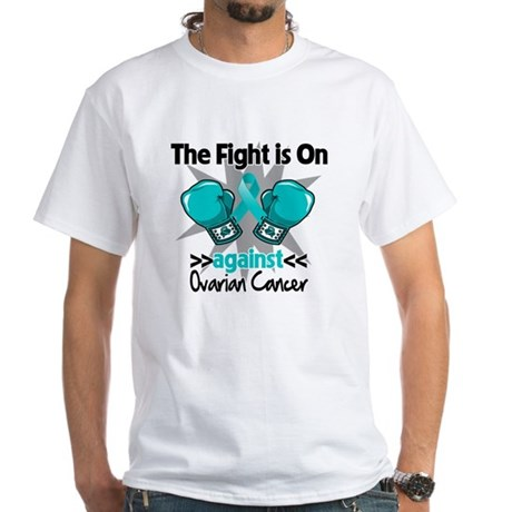 Fight is On Ovarian Cancer White T-Shirt
