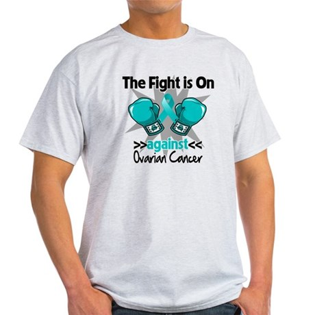 Fight is On Ovarian Cancer Light T-Shirt