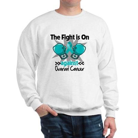 Fight is On Ovarian Cancer Sweatshirt