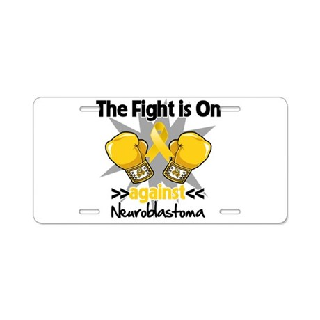 Fight is On Neuroblastoma Aluminum License Plate