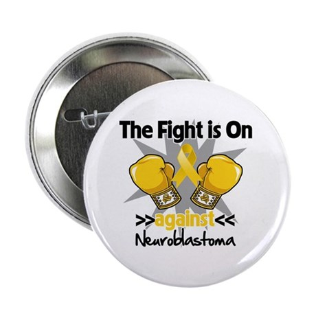 "Fight is On Neuroblastoma 2.25"" Button (100 pack)"