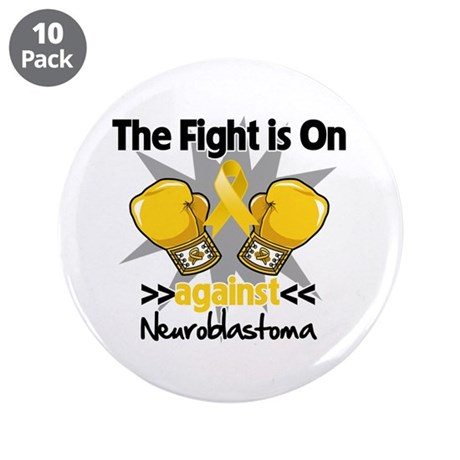"Fight is On Neuroblastoma 3.5"" Button (10 pack)"