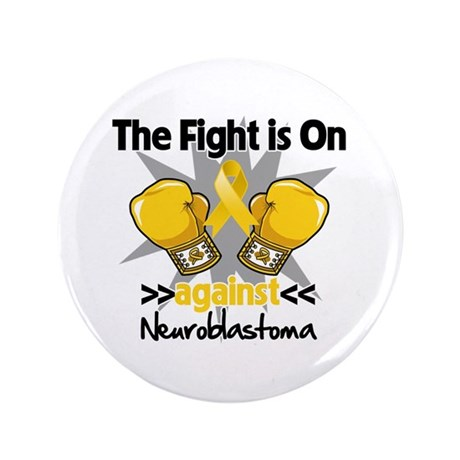 "Fight is On Neuroblastoma 3.5"" Button (100 pack)"