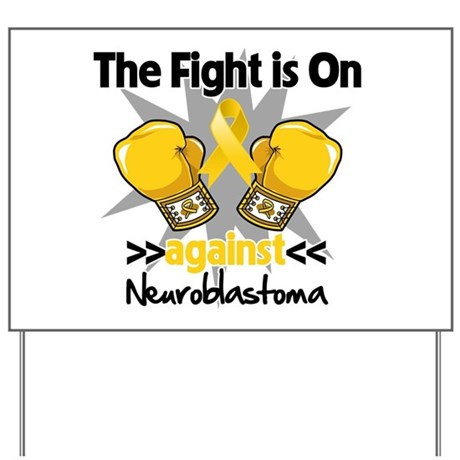 Fight is On Neuroblastoma Yard Sign