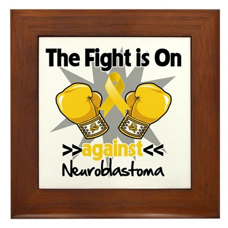 Fight is On Neuroblastoma Framed Tile