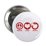 "Peace Love Teach 2.25"" Button"