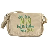 Mom Faster than You Messenger Bag