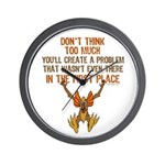 Don't think too much Wall Clock
