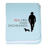 Real Men Own Dachshunds baby blanket