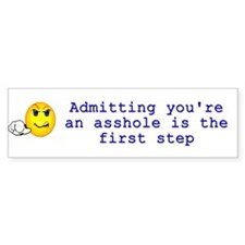 Admitting...is the first step bumper sticker