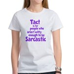 Tact vs Sarcasm Women's T-Shirt