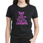 Tact vs Sarcasm Women's Dark T-Shirt