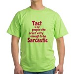 Tact vs Sarcasm Green T-Shirt