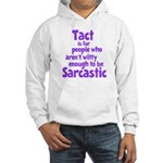 Tact vs Sarcasm Hooded Sweatshirt