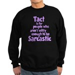 Tact vs Sarcasm Sweatshirt (dark)