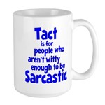 Tact vs Sarcasm Large Mug