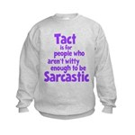 Tact vs Sarcasm Kids Sweatshirt