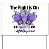Fight Hodgkins Lymphoma Yard Sign