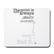 There's always a story Mousepad