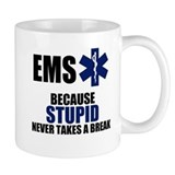 Stupid Never Takes A Break Mug