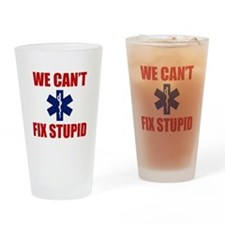 We Can't Fix Stupid Drinking Glass