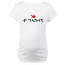 I Love My Teacher Shirt