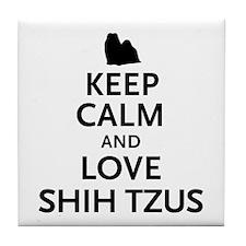 Keep Calm Shih Tzus Tile Coaster