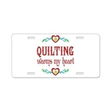 Quilting Warms My Heart Aluminum License Plate