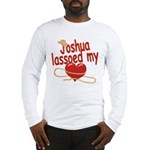 Joshua Lassoed My Heart Long Sleeve T-Shirt