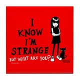 I Know I'm Strange Tile Coaster