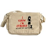 I Know I'm Strange Messenger Bag