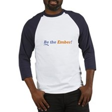 Be the Ember Baseball Jersey