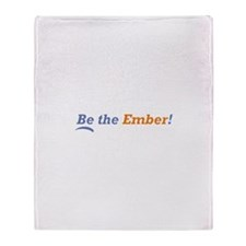 Be the Ember Throw Blanket