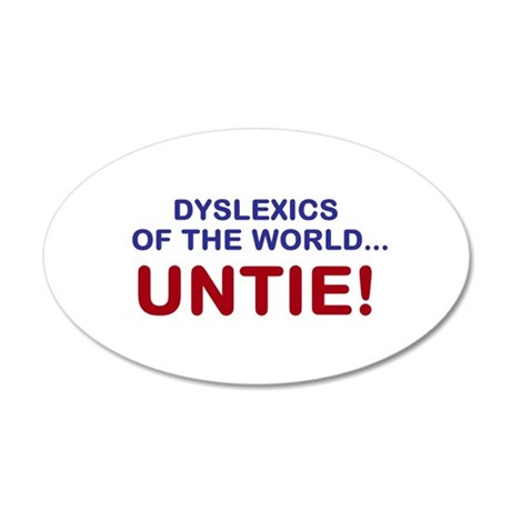 Dyslexics of the World 22x14 Oval Wall Peel