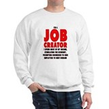 I'm A Job Creator Sweatshirt
