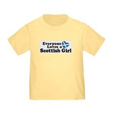 Everyone Loves a Scottish Girl T