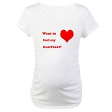 Feel my heartbeat Shirt