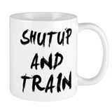 ShutUp And Train Small Mug