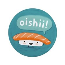 """Oishii!"" Sushi 3.5"" Button"