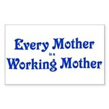 Every mother is a working mot Sticker (Rectangular