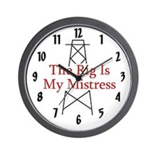 The Rig Is My Mistress Wall Clock