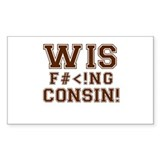 Wis-effing-consin! Decal