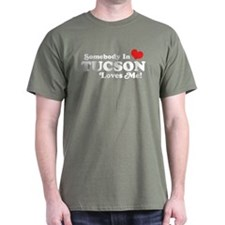 Somebody In Tucson Loves Me T-Shirt